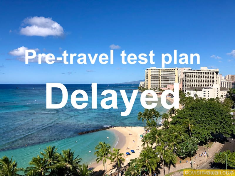 Hawaii delays pre-travel testing plan by at least a month